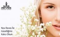 Nos Reves İle Güzelliğiniz Kalıcı Olsun
