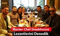 Master Chef Steakhouse Lezzetlerini Denedik