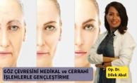 Göz Çevresini Medikal ve Cerrahi İşlemlerle Gençleştirme
