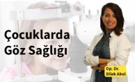 Op. Dr. Dilek Abul ile Çocuklarda Göz Sağlığı