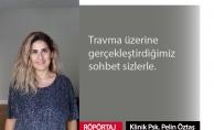 Klinik Psikolog Pelin Öztaş - Röpörtaj