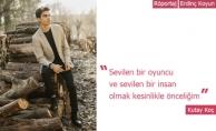 "Kutay Koç: ""İdolüm Kenan İmirzalıoğlu"""