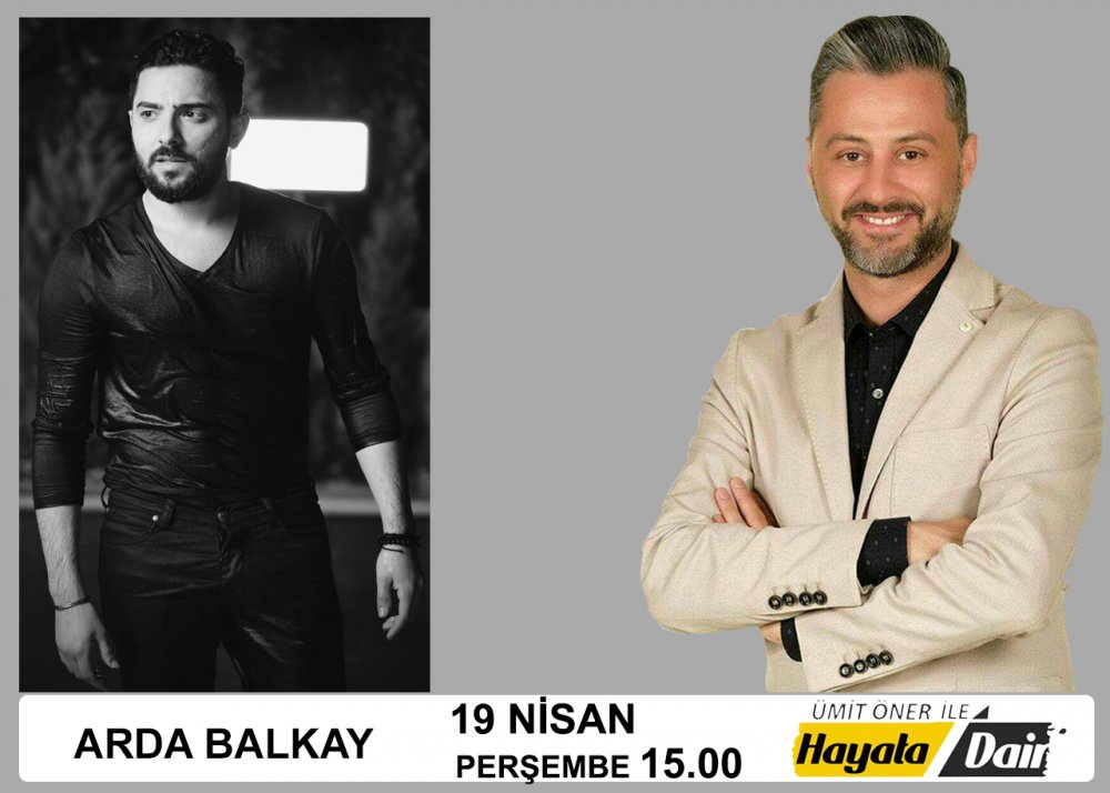 Ümit Öner ile Hayata Dair Talk Show Programı Haftanın Konuğu Arda Balkay