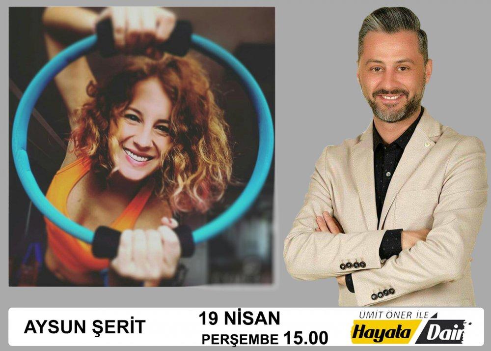 Ümit Öner ile Hayata Dair Talk Show Programı Haftanın Konuğu Aysun Şerit