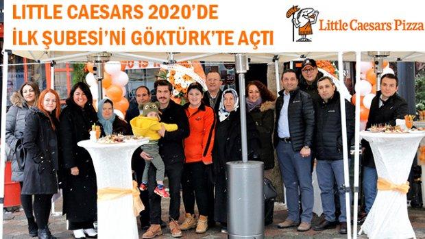 LITTLE CAESARS 2020'DE İLK ŞUBESİ'Nİ GÖKTÜRK'TE AÇTI